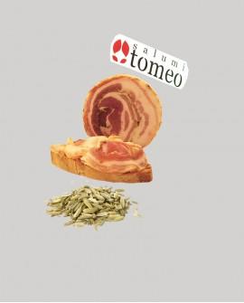 Pancetta arrotolata cilentana con finocchietto - metà 2 Kg sottovuoto - stagionatura  4 mesi - Salumi Tomeo